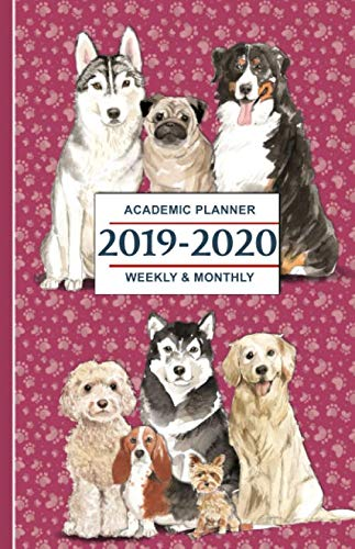 2019-2020 Academic Planner: Cute Dogs - Weekly and Monthly School Calendar, Diary and Homework Organizer for Elementary, Middle and High School (Six Functions Of A Dollar)