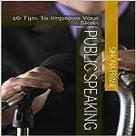 Public Speaking: 10 Tips to Improve Your Skills | Simona Frane