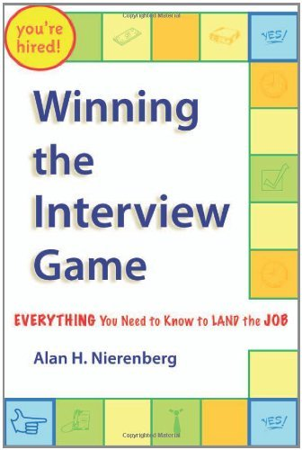 Winning The Interview Game  Everything You Need To Know To Land The Job  English Edition
