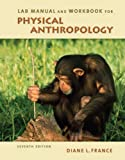 Lab Manual and Workbook for Physical Anthropology 9780495810858