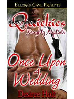 Once Upon a Wedding by [Holt, Desiree]