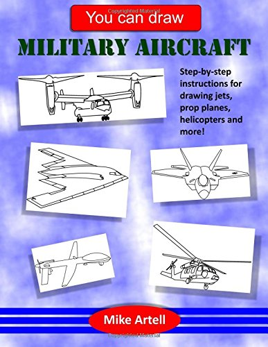 Download You can draw military aircraft: Learn to draw jets, helicopters and other military aircraft step-by-step ebook