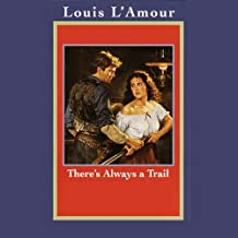 There's Always a Trail (Dramatized)