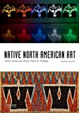 Native North American Art, Berlo, Janet Catherine and Phillips, Ruth B., 0199947546