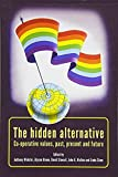 img - for The Hidden Alternative: Co-operative Values, Past, Present and Future book / textbook / text book