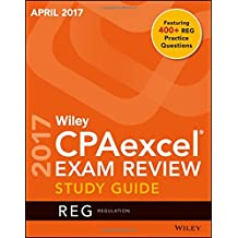 Wiley CPAexcel Exam Review April 2017 Study Guide: Regulation (Wiley Cpaexcel Exam Review Regulation)