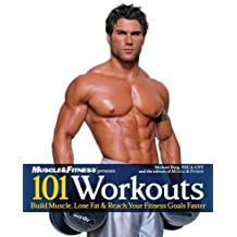 101 Workouts: Build Muscle, Lose Fat & Reach Your Fitness Goals Faster by Michael Berg NSCA-CPT (2008-01-01)