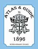 Atlas and Guide to London 1896, Audrey Collins, 0953646173