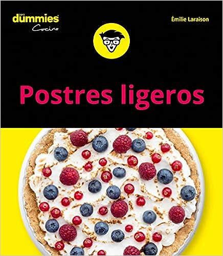 Postres Ligeros Para Dummies por Emilie Laraison