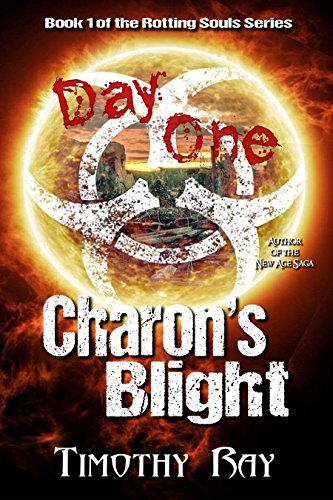 Charon's Blight: Day One (the Rotting Souls Series Book 1) by [Ray, Timothy A]