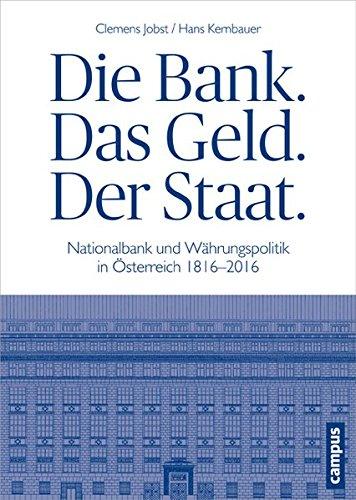 Die Bank. Das Geld. Der Staat.: Nationalbank und Währungspolitik in Österreich 1816-2016 Gebundenes Buch – 7. Januar 2016 Clemens Jobst Hans Kernbauer Campus Verlag 3593505185