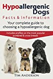 Hypoallergenic Dogs. Facts & Information. Your complete guide to choosing a hypoallergenic dog. Includes profiles on the most popular purebred and cross breeds