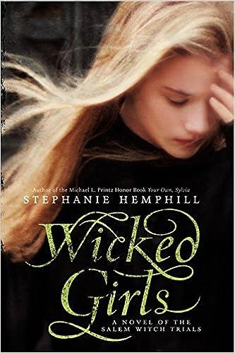 Amazon Com Wicked Girls A Novel Of The Salem Witch Trials 9780061853302 Stephanie Hemphill Books