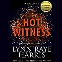 Hot Witness: A MacKenzie Family Novella Hörbuch von Lynn Raye Harris Gesprochen von: Aiden Snow