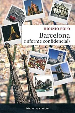 Barcelona (informe confidencial). eBook: Polo, Higinio: Amazon.es ...