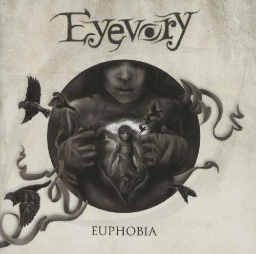 Eyevory: Euphobia (Audio CD)