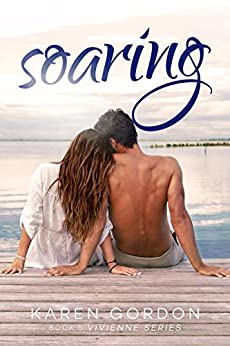 Soaring (The Vivienne Series Book 5) by [Gordon, Karen]