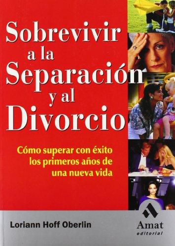 Sobrevivir a la separación y al divorcio: Cómo superar con éxito los primeros años de una nueva vida by Gestion 2000