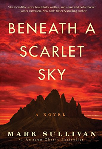 Beneath a Scarlet Sky: A Novel Kindle Edition by Mark Sullivan