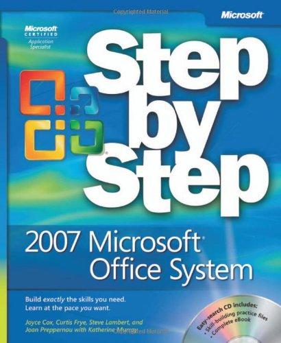 2007 Microsoft Office System Step by Step by Curtis D. Frye , Joan Preppernau , Joyce K. Cox , Online Training Solutions Inc. , Steve Lambert, Publisher : Microsoft Press