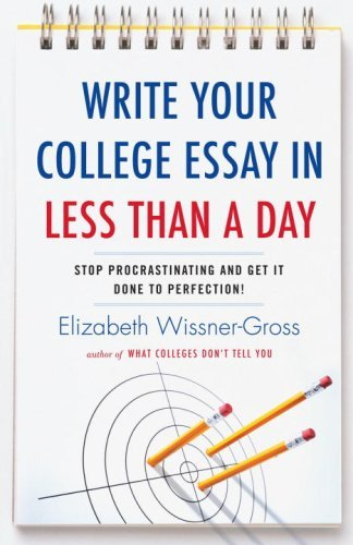 Write Your College Essay in Less Than a Day by Elizabeth Wissner-Gross (15-Nov-2009) Paperback