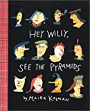 img - for Hey Willy, See the Pyramids by Maira Kalman (1988-10-01) book / textbook / text book