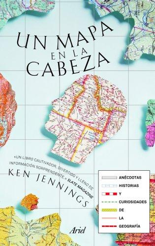 Descargar Libro Un Mapa En La Cabeza: Anécdotas, Historias Y Curiosidades De La Geografía Ken Jennings