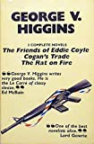 img - for Three Complete Novels: Friends of Eddie Coyle ; Cogan's Trade ; Rat on Fire by George V Higgins (1985-05-16) book / textbook / text book
