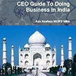 CEO Guide to Doing Business in India | Ade Asefeso MCIPS MBA