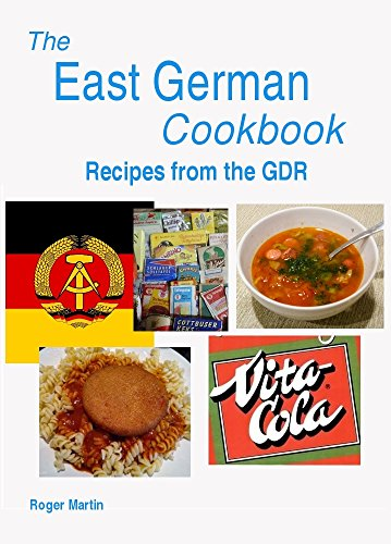 The East German Cookbook - Recipes from the GDR by Roger Martin