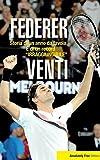 Federer. Venti. Storia di un anno da favola. E di un record «irraggiungibile»