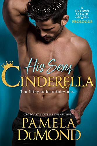 His Sexy Cinderella: A Crown Affair Prologue