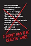 #8: It Doesn't Have to Be Crazy at Work