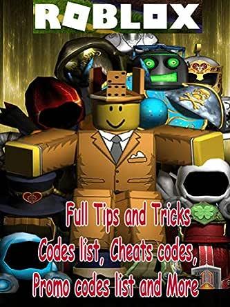 Amazon Com Roblox Full Tips And Tricks Codes List Cheats Codes