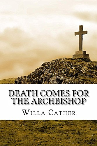 death comes for the archbishop Complete this quiz online to test your understanding of the novel ''death comes for the archbishop'' this assessment is mobile device compatible.
