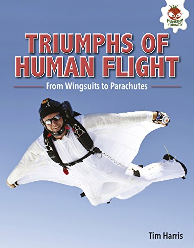 Triumphs of Human Flight: From Wingsuits to Parachutes (Feats of Flight)