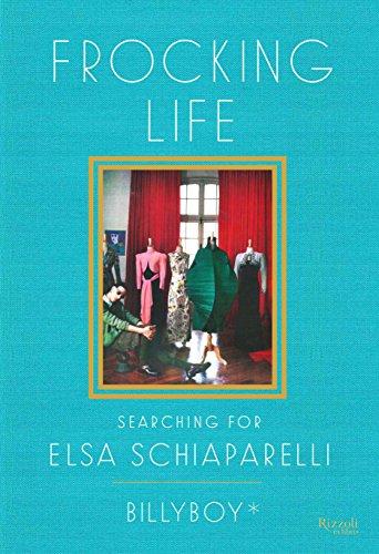 - Frocking Life: Searching for Elsa Schiaparelli