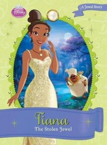 Tiana: The Stolen Jewel (Disney Princess)