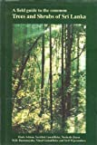 img - for A Field Guide to the Common Trees and Shrubs of Sri Lanka book / textbook / text book