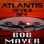 Atlantis: Devil's Sea | Bob Mayer,Robert Doherty