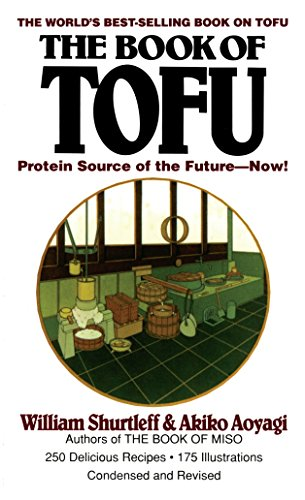 The Book of Tofu: Protein Source of the Future--Now!: A Cookbook