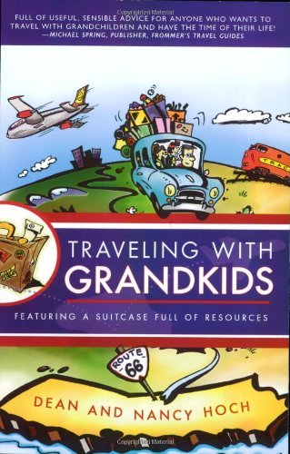 Traveling with Grandkids: A Complete and Fun-Filled Guide