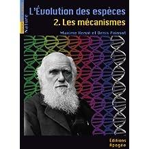 Evolution des espèces (L'), t. 02: Mécanismes (Les)