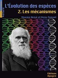 L'évolution des espèces. Tome 2- Les Mécanismes par Maxime Hervé