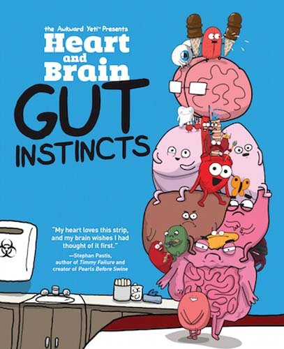 Heart and Brain: Gut Instincts: An Awkward Yeti Collection