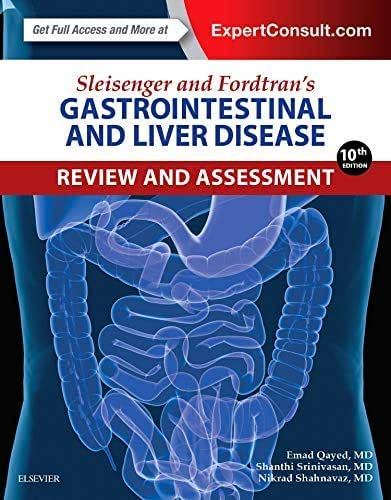 Sleisenger and Fordtran's Gastrointestinal and Liver Disease: Review and Assessment