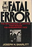 img - for Fatal Error: The Miscarriage of Justice That Sealed the Rosenbergs' Fate book / textbook / text book