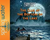 The Clue at the Bottom of the Lake (Library Edition) (Cabin Creek Mysteries)
