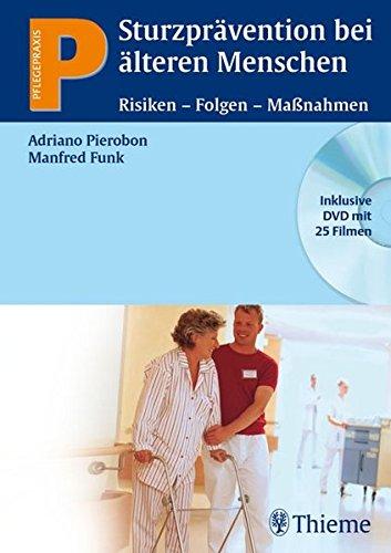 Sturzprävention bei älteren Menschen: Risiken - Folgen - Maßnahmen (Pflegepraxis)