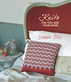 Knits for You and Your Home: 30 Blissful Designs to Indulge, Cocoon, Pamper and Detox